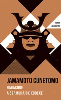Yamamoto Cunetomo: Hagakure - A szamurájok kódexe - Helikon Zsebkönyvek 33. -  (Könyv)