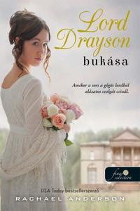 Rachael Anderson: Lord Drayson bukása - Tanglewood 1. -  (Könyv)
