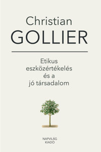 Christian Gollier: Etikus eszközértékelés és a jó társadalom -  (Könyv)