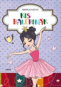 Kis balerinák - Matricás kifestő -  (Könyv)