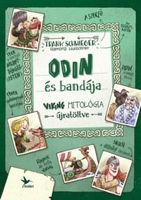 Frank Schwieger: Odin és bandája - Viking mitológia újratöltve -  (Könyv)