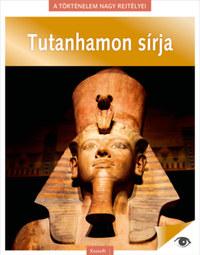 A történelem nagy rejtélyei 6. - Tutanhamon sírja -  (Könyv)