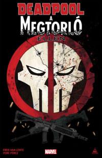 Fred van Lente: Deadpool a Megtorló ellen -  (Könyv)