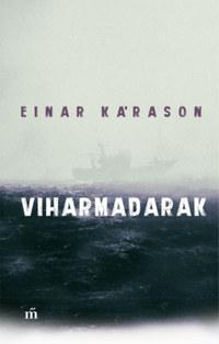 Einar Kárason: Viharmadarak -  (Könyv)