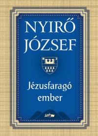Nyírő József: Jézusfaragó ember -  (Könyv)
