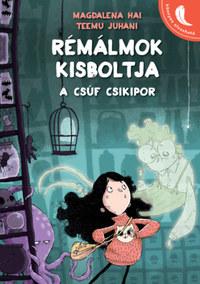 Magdalena Hai: Rémálmok kisboltja - A csúf csikipor -  (Könyv)