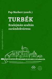 Turbék - Szulejmán szultán zarándokvárosa -  (Könyv)