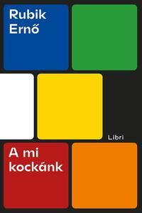 Rubik Ernő: A mi kockánk -  (Könyv)