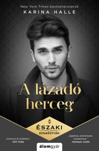 Karina Halle: A lázadó herceg -  (Könyv)