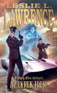 Leslie L. Lawrence: Az ikrek ideje - Báthory Orsi történetei -  (Könyv)