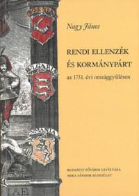 Nagy János: Rendi ellenzék és kormánypárt az 1751. évi országgyűlésen -  (Könyv)