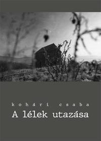 Kohári Csaba: A lélek utazása -  (Könyv)