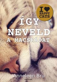 Anneleen Bru: Így neveld a macskádat! -  (Könyv)