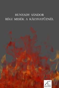 Hunyady Sándor: Régi mesék a kályhatűznél -  (Könyv)
