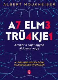 Albert Moukheiber: Az elme trükkjei - Amikor a saját agyad áldozata vagy -  (Könyv)