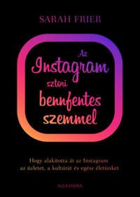 Sarah Frier: Az instagram sztori bennfentes szemmel -  (Könyv)
