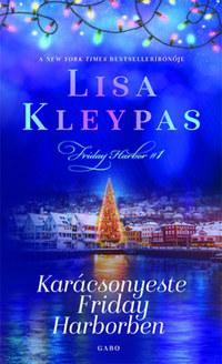 Lisa Kleypas: Karácsonyeste Friday Harborben -  (Könyv)