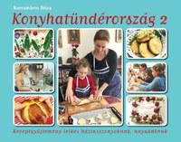 Korcsmáros Nóra: Konyhatündérország 2. - Receptgyűjtemény lelkes háziasszonyoknak, anyukáknak -  (Könyv)