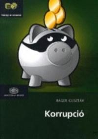 Báger Gusztáv: Korrupció -  (Könyv)