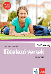 Sándor Ildikó: Kötelező versek elemzése 9-12. osztályosoknak - NAT 2020 alapján -  (Könyv)