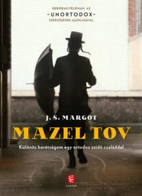 J. S. Margot: Mazel tov - Különös barátságom egy ortodox zsidó családdal -  (Könyv)