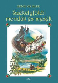 Benedek Elek: Székelyföldi mondák és mesék -  (Könyv)
