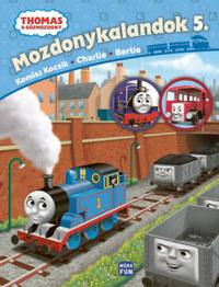 Thomas, a gőzmozdony - Mozdonykalandok 5. - Komisz kocsik, Charlie, Bertie -  (Könyv)