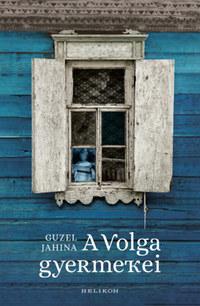 Guzel Jahina: A Volga gyermekei -  (Könyv)