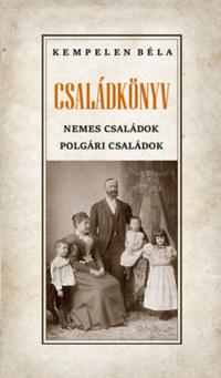 Kempelen Béla: Családkönyv - Nemes családok - polgári családok -  (Könyv)