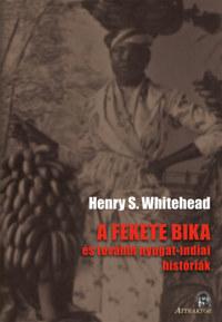 Henry S. Whitehead: A fekete bika - és további nyugat-indiai históriák -  (Könyv)