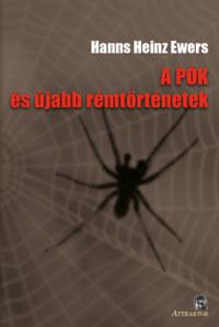 Hanns Heins Ewers: A pók - és újabb rémtörténetek -  (Könyv)