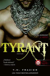 T. M. Frazier: Tyrant - Zsarnok - King 2. -  (Könyv)