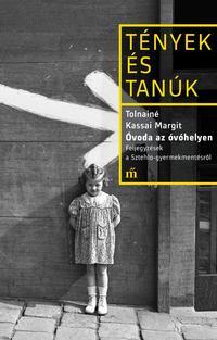 Tolnainé Kassai Margit: Óvoda az óvóhelyen - Feljegyzések a Sztehlo-gyermekmentésről -  (Könyv)