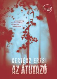 Kertész Erzsi: Az átutazó -  (Könyv)
