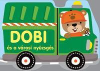 Dobi és a városi nyüzsgés -  (Könyv)