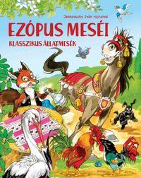 Ezópus meséi - Klasszikus állatmesék -  (Könyv)