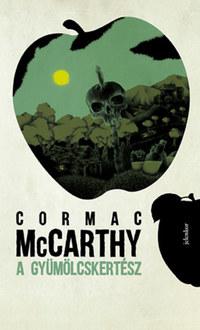 Cormac McCarthy: A gyümölcskertész -  (Könyv)
