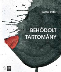 Bozsik Péter: Behódolt tartomány -  (Könyv)