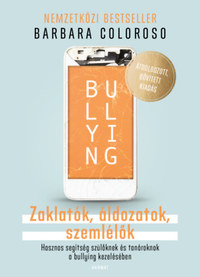 Barbara Coloroso: Bullying - Zaklatók, áldozatok, szemlélők -  (Könyv)
