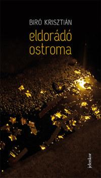 Biró Krisztián: Eldorádó ostroma -  (Könyv)