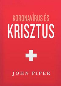 John Piper: Koronavírus és Krisztus -  (Könyv)