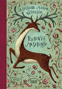Rubintos mesekönyv - A legszebb magyar népmesék -  (Könyv)