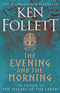 Ken Follett: The Evening and the Morning -  (Könyv)