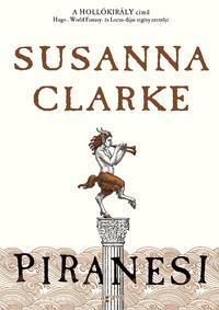 Susanna Clarke: Piranesi -  (Könyv)