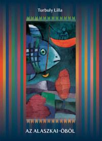 Turbuly Lilla: Az Alaszkai-öböl -  (Könyv)