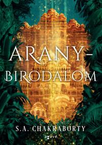 S.A. Chakraborty: Aranybirodalom -  (Könyv)