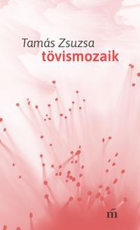 Tamás Zsuzsa: Tövismozaik -  (Könyv)