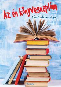 Az én könyvesnaplóm (kék) - Mert olvasni jó... -  (Könyv)