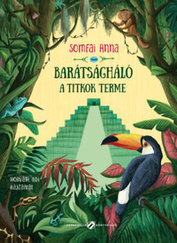 Somfai Anna: Barátságháló - A titkok terme -  (Könyv)