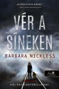 Barbara Nickless: Vér a síneken - Sydney Rose Parnell 1. -  (Könyv)